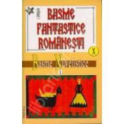Basme fantastice romanesti, vol X-XI