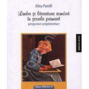 Limba si literatura romana in scoala primara. Perspective complementare