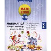 Mate 2000+9/10 clasa a II-a. Matematica culegere de exercitii, probleme si teste