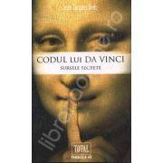 Codul lui Da Vinci. Sursele Secrete