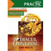 Zodiacul chinizesc. Ghid practic