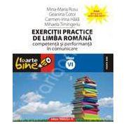 Exercitii practice de limba romana. Competenta si performanta in comunicare clasa a VI-a