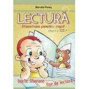 Lectura. Literatura pentru copii clasa a III-a-editie epuizata