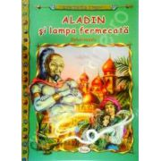 Aladin si lampa fermecata, carte ilustrata pentru copii (Colectia Comorile Lumii)
