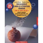 Bac 2010. Bacalaureat Limba si Literatura Romana (Cum sa scrie un eseu)