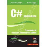 C# pentru liceu (Programare in Visual C# 2008 Express Edition)