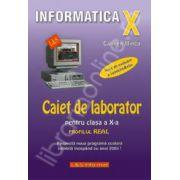 INFORMATICA. Caiet de laborator pentru clasa a X-a. Profil real