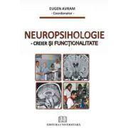 Neuropsihologie. Creier si functionalitate