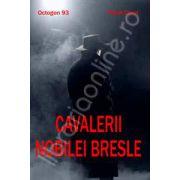 Cavalerii nobilei bresle (Octogon 93)