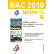 Bacalaureat 2010. Matematica M2 - Ghid de pregatire intensiva pentru examenul de bacalaureat