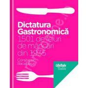 Dictatura gastronomica. 1501 Feluri de Mancari din 1935