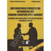 Implementarea proiectelor cafinantate din fonduri europene post-aderare