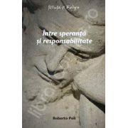 Intre speranta si responsabilitate. Introducere in structurile ontologice ale eticii