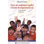 Cum sa sustinem copilul in functie de temperamentul sau (La scoala si acasa)