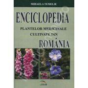 Enciclopedia plantelor medicinale cultivate din Romania
