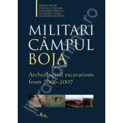 Militari Campul Boja, series IV, Archeological Excavations from 2006-2007