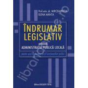Indrumar legislativ privind administratia publica locala pentru uzul studentilor si al functionarilor publici