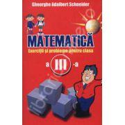 Matematica. Exercitii si probleme pentru clasa a III-a