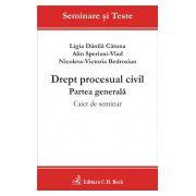 Drept procesual civil. Partea generala. Caiet de seminar