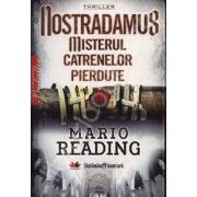 Nostradamus. Misterul catrenelor pierdute