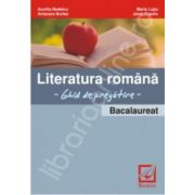 Bacalaureat Literatura romana. Ghid de pregatire
