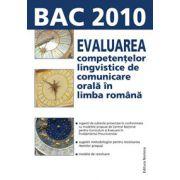Bac 2010. Evaluarea competentelor lingvistice de comunicare orala in limba Romana (Ardeleanu)