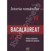 Bacalaureat 2010. Istoria romanilor (Sinteze teoretice, modele de subiecte)