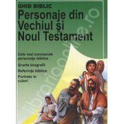 Ghid biblic. Personaje din Vechiul si Noul Testament