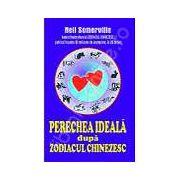 Perechea ideala dupa zodiacul chinezesc (Somerville, Neil)