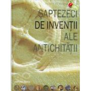 Saptezeci de inventii ale antichitatii