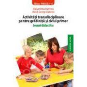 Activitati transdisciplinare pentru gradinita si ciclul primar (Jocuri didactice)