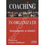 Coaching in organizatii. Instrumente si tehnici