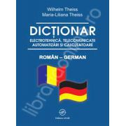 Dictionar electrotehnica, telecomunicatii, automatizari si calculatoare Roman - German