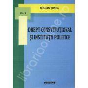 Drept constitutional si institutii politice (Volumul 1)