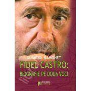 Fidel Castro: biografie pe doua voci