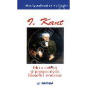 Ideea critica si perspectivele filosofiei moderne - Kant prin el insusi