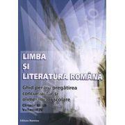 Limba si Literatura Romana. Ghid pentru pregatirea concursurilor si olimpiadelor scolare (Clasele XI-XII, Volumul IV)
