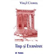 Timp si eternitate. Aristotel, Fizica IV 10-14, interpretare fenomenologica