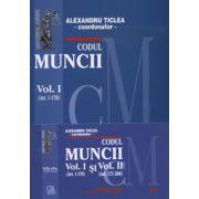 Codul muncii. Volumul.I (Art. 1-170) si Volumul.II (Art. 171-298)