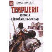 Templierii- Istoria calugarilor soldati