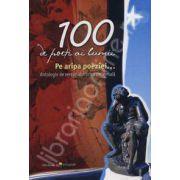 100 de poeti ai lumii. Pe aripa poeziei... Antologie de versuri din lirica universala