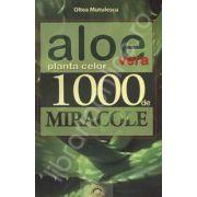 Aloe Vera. Planta celor 1000 de miracole. Editia a II-a