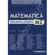 Bacalaureat 2010 Matematica M2 (Ghid pentru pregatire)