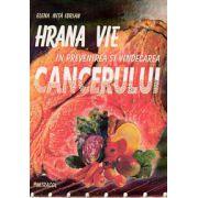 Hrana vie in prevenirea si vindecarea cancerului