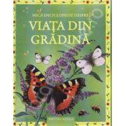 Mica enciclopedie despre viata din gradina