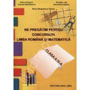 Ne pregatim pentru concursuri limba romana si matematica clasa a IV-a