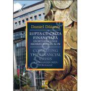Lupta cu criza financiara. Eforturile unui membru roman al PE/ Combating the financial crisis. A romanian meps struggle