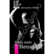 Zilele mele cu Renata
