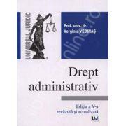 Drept administrativ. Editia a VI-a - revazuta si adaugita