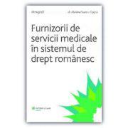 Furnizorii de servicii medicale in sistemul de drept romanesc